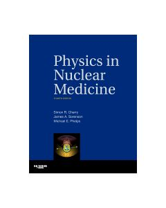 Physics in Nuclear Medicine: With CD-ROM Expert Consult- Online and Print