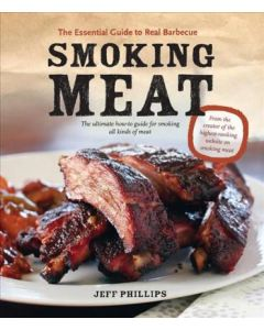 SMOKING MEAT THE ESSENTIAL GUIDE TO REAL BARBEQUE