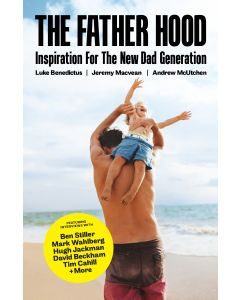 FATHER HOOD : THE MODERN MANS GUIDE TO BEING THE BEST DAD YOU CAN BE