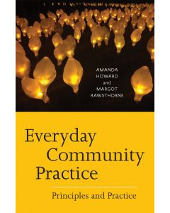 EVERYDAY COMMUNITY PRACTICE : PRINCIPLES AND PRACTICE