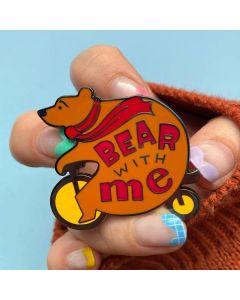 Bear With Me Enamel Pin