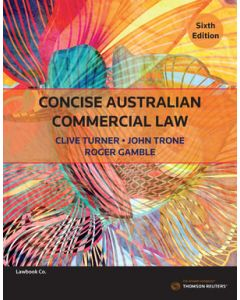 Concise Australian Commercial Law 6th Edition