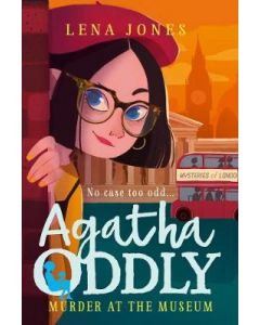 MURDER AT THE MUSEUM : AGATHA ODDLY#2