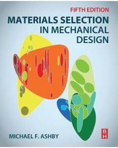 MATERIALS SELECTION IN MECHANICAL DESIGN 5ED