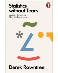 STATISTICS WITHOUT TEARS : AN INTRODUCTION FOR NON MATHEMATICIANS