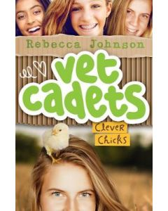CLEVER CHICKS : VET CADETS BOOK #4