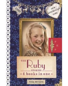 RUBY STORIES THE : OUR AUSTRALIAN GIRL 4 BOOKS IN 1