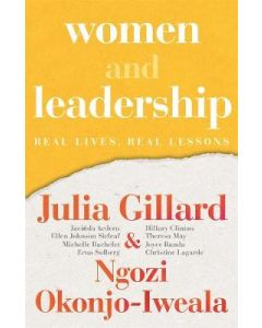 WOMEN AND LEADERSHIP : REAL LIVES REAL LESSONS