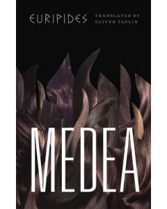 Medea (Translated by Oliver Taplin)