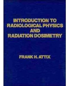 INTRO TO RADIOLOGICAL PHYSICS & RADIATION DOSIMETRY