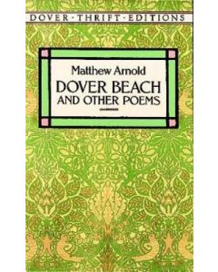 Dover Beach & Other Poems (Including Scholar Gypsy)