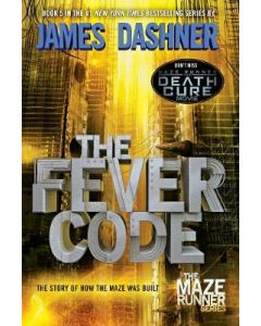 FEVER CODE : MAZE RUNNER BOOK5