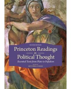 Princeton Readings in Political Thought Essential Text from Plato to Populism