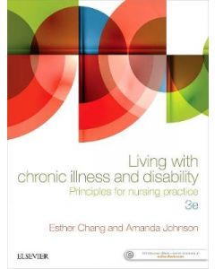 LIVING WITH CHRONIC ILLNESS AND DISABILITY : PRINCIPLES FOR NURSING PRACTICE 3RD ED