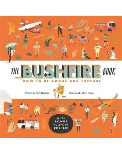 BUSHFIRE BOOK THE : HOW TO BE AWARE AND PREPARE