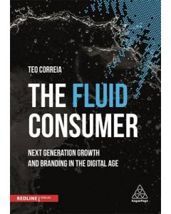 Fluid Consumer Next Generation Growth and Branding in the Digital Age