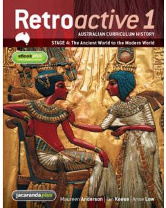 Retroactive 1 NSW Australian Curriculum History Stage 4 - T-he Ancient World to the Modern World & eBookPLUS