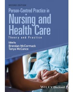 PERSON CENTRED PRACTICE IN NURSING AND HEALTH CARE : THEORY & PRACTICE