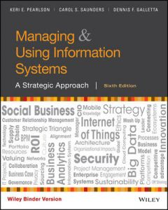MANAGING & USING INFORMATION SYSTEMS : STRATEGIC APPROACH 6ED BINDER READY