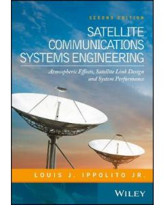 Satellite Communications Systems Engineering Atmospheric Effects Satellite LInk Design and System Performance