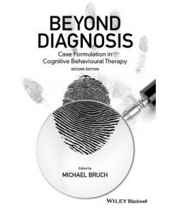 BEYOND DIAGNOSIS : CASE FORMULATION IN COGNITIVE BEHAVIOURALTHERAPY