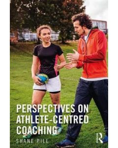 PERSPECTIVES OF ATHLETE CENTRED COACHING