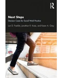 Next Steps: Decision Cases for Social Work Practice