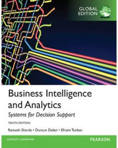 BUSINESS INTELLIGENCE AND ANALYTICS : SYSTEMS FOR DECISION SUPPORT GLOBAL
