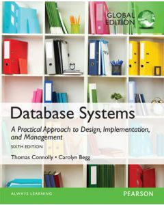 Database Systems A Practical Approach to Design, Implementation and Management Global Edition