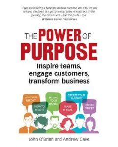 Power of Purpose Six Ways to Unleash the Why of Your Business