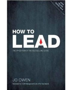How to Lead Definitive Guide to Effective Leadership
