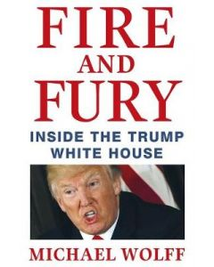 Fire and Fury Inside the Trump Whitehouse