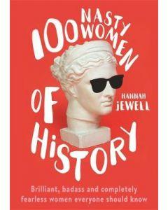 100 NASTY WOMEN OF HISTORY