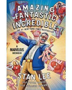 AMAZING FANTASTIC INCREDIBLE : A MARVELLOUS MEMOIR