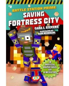 SAVING FORTRESS CITY AN UNOFFICIAL GRAPHIC NOVEL FOR MINECRAFTERS BOOK#2