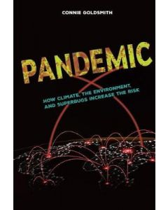 PANDEMIC : HOW CLIMATE THE ENVIRONMENT AND SUPERBUGS INCREASE THE RISK