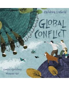 CHILDREN IN OUR WORLD : GLOBAL CONFLICT