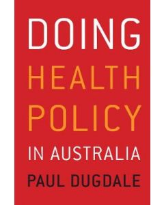 DOING HEALTH POLICY IN AUSTRALIA