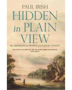 Hidden in Plain View Aboriginal People of Coastal Sydney