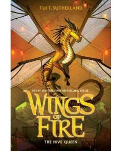 HIVE QUEEN THE : WINGS OF FIRE#12