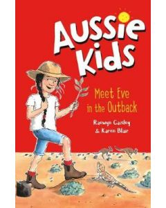 MEET EVE IN THE OUTBACK : AUSSIE KIDS