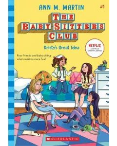 KRISTYS GREAT IDEA : BABYSITTERS CLUB #1