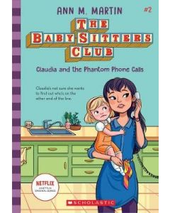 CLAUDIA AND THE PHANTOM PHONE CALLS : BABYSITTERS CLUB #2
