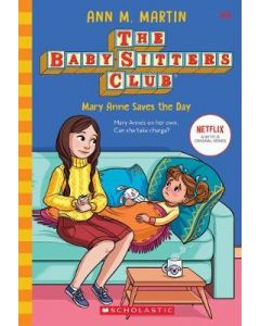 MARY ANNE SAVES THE DAY : BABYSITTERS CLUB #4