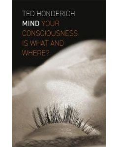 Mind Your Consciousness is What and Where