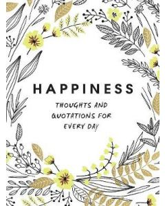 HAPPINESS THOUGHTS AND QUOTATIONS FOR EVERYDAY