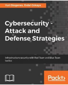 CYBERSECURITY : ATTACK AND DEFENSE STRATEGIES