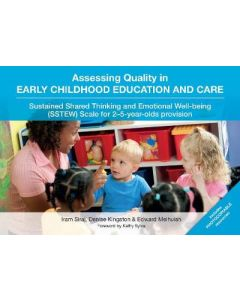 ESSESSING QUALITY IN EARLY CHILDHOOD EDUCATION AND CARE : SUSTAINED SHARED THINKING AND EMOTIONAL WELL-BEING SSTEW SCALE