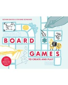 BOARD GAMES TO CREATE AND PLAY : INVENT HUNDREDS OF GAMES ABOUT EVERYTHING FOR EVERYONE EVERYWHERE
