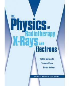 Physics of Radiotherapy X-Rays and Electrons